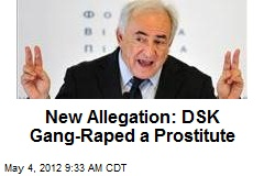 New Allegation: DSK Gang-Raped a Prostitute