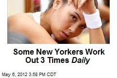 Some New Yorkers Work Out 3 Times Daily