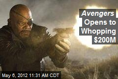 Avengers Opens to Whopping $200M