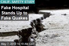 Fake Hospital Stands Up to Fake Quakes