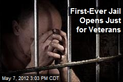 First-Ever Jail Opens Just for Veterans