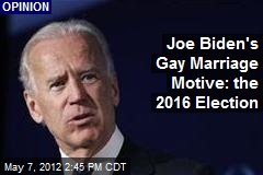 Joe Biden's Gay Marriage Motive: the 2016 Election
