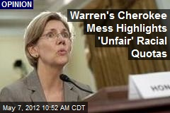 Warren's Cherokee Mess Highlights 'Unfair' Racial Quotas