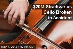 $20M Stradivarius Cello Broken in Accident