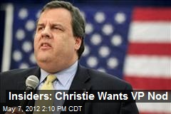 Insiders: Christie Wants VP Nod