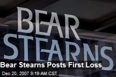 Bear Stearns Posts First Loss