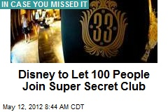 Disney to Let 100 People Join Super Secret Club