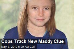 Cops Track New Maddy Clue