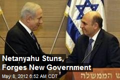 Netanyahu Stuns, Forges New Government