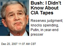 Bush: I Didn't Know About CIA Tapes