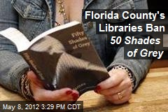 Florida County's Libraries Ban 50 Shades of Grey
