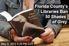 Florida County's Libraries Ban 50 Shades of Grey