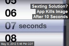 Sexting Solution? App Kills Image After 10 Seconds