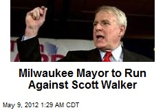 Milwaukee Mayor to Run Against Scott Walker