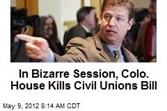 In Bizarre Session, Colo. House Kills Civil Unions Bill