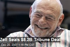 Zell Seals $8.2B Tribune Deal