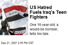 US Hatred Fuels Iraq's Teen Fighters