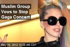 Muslims Vow to Stop Gaga Concert