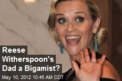 Reese Witherspoon's Dad a Bigamist?