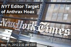 NYT Editor Target of Anthrax Hoax