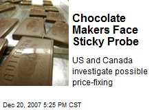 Chocolate Makers Face Sticky Probe