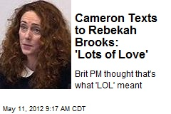 Cameron Texts to Rebekah Brooks: 'Lots of Love'