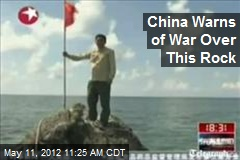 China Warns of War Over This Rock