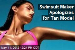 Swimsuit Maker Apologizes for Tan Model