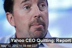Yahoo CEO Quitting: Report