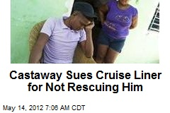 Castaway Sues Cruise Liner for Not Rescuing Him