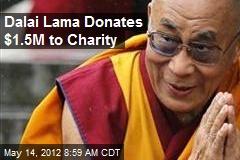 Dalai Lama Donates $1.5M to Charity