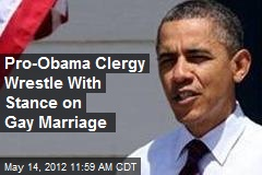 Pro-Obama Clergy Wrestle With Stance on Gay Marriage