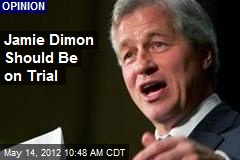 Jamie Dimon Should Be on Trial