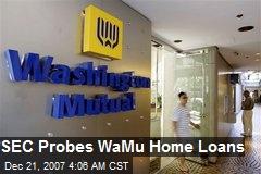 SEC Probes WaMu Home Loans