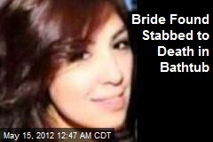 Bride Found Stabbed to Death in Bathtub