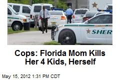 Cops: Florida Mom Kills Her 4 Kids, Herself