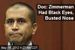 Doc: Zimmerman Had Black Eyes, Busted Nose
