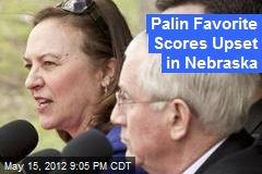 Palin Favorite Aims for Upset Win in Nebraska