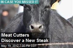 Meat Cutters Discover a New Steak