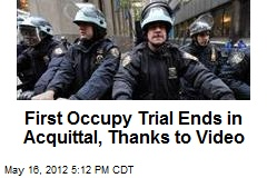 First Occupy Trial Ends in Acquittal, Thanks to Video