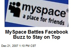MySpace Battles Facebook Buzz to Stay on Top