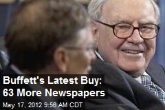 Buffett's Latest Buy: 63 More Newspapers
