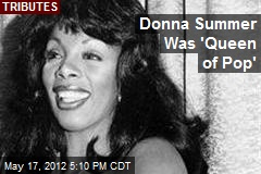 Donna Summer Was 'Queen of Pop'