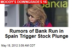 Rumors of Spanish Bank Run Trigger Stock Plunge