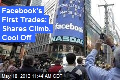 Facebook's First Trades: Shares Climb