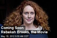 Coming Soon: Rebekah Brooks, the Movie