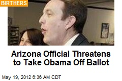 Arizona Official Threatens to Take Obama Off Ballot