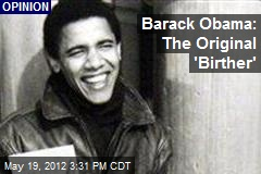 Barack Obama: The Original 'Birther'