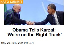 Obama Tells Karzai: 'We're on the Right Track'