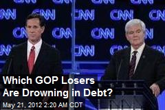 Which GOP Losers Are Drowning in Debt?